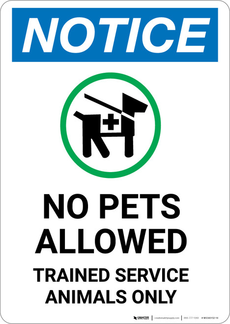 Notice: No Pets Allowed - Trained Service Animals Only with Icon - Portrait Wall Sign