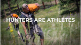 Hunters are athletes