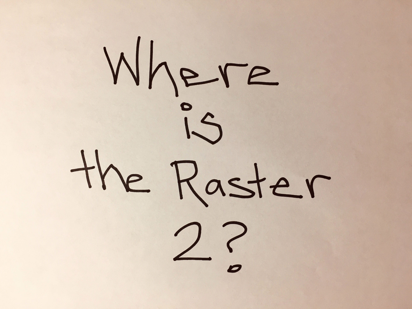 Where is the Raster 2?