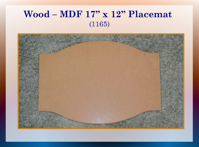 """Wood - Placemat,  MDF 17"""" x 12""""  (1165)"""