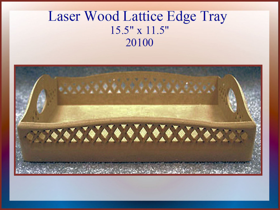 "Wood - LW Lattice Edge Tray15.5"" x 11.5 x 2.0"" (20100)List Price $27.50"