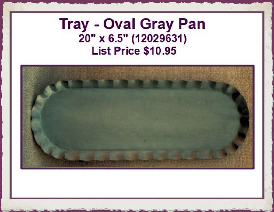 "Tray - Oval Gray Tin Pan 20"" x 6.5"" (12029631) List Price $10.95"