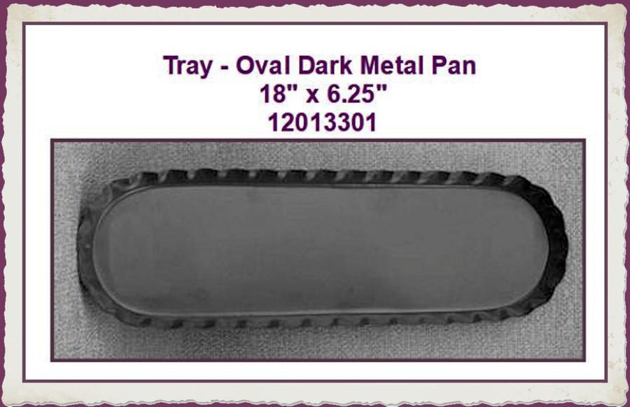 "Tray - Oval Tin Pan No Feet 18"" x 6.25"" (12013301) List Price $10.95"