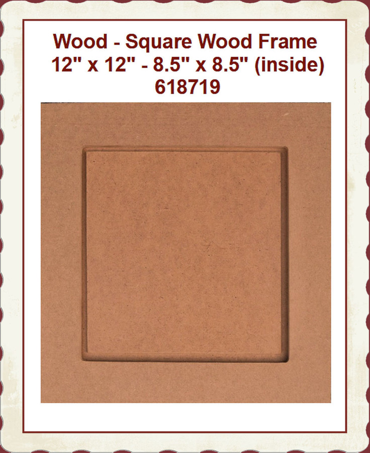"""Wood - Frame, Square  12"""" x 12"""" with  8.5"""" x 8.5"""" (inside) 618719 List Price $17.00"""