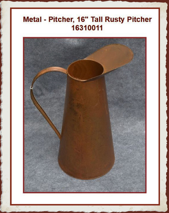 "Metal - Pitcher, 16"" Tall Rusty 16310011"