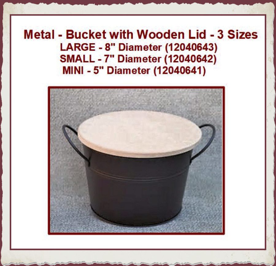 Metal - Bucket with Wooden Lid - 3 Sizes (1204064X) List Price $14.00