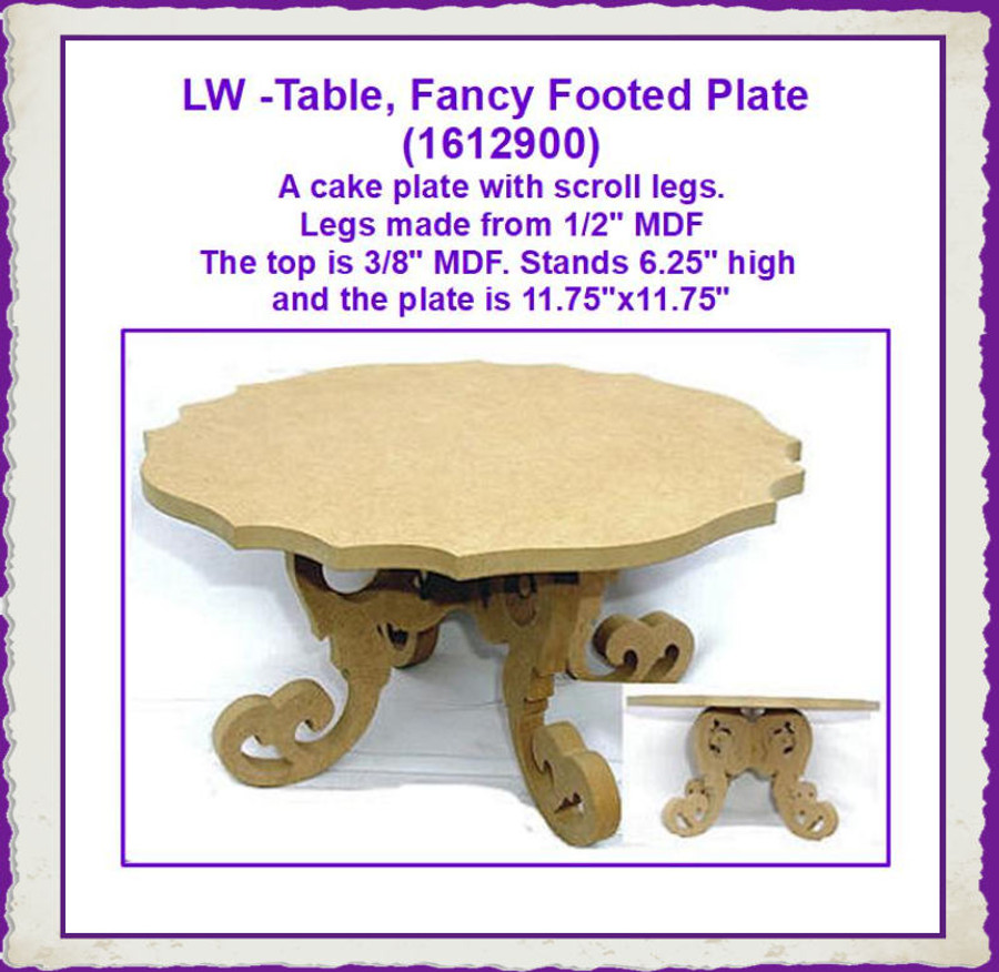 LW -Table, Fancy Footed Plate (1612900) LIST PRICE $20.00