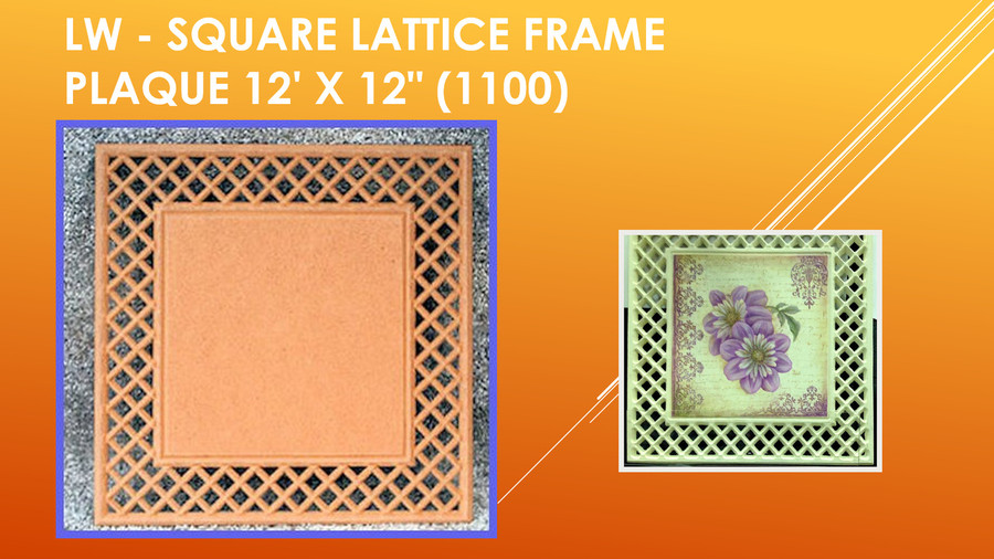"LW - Square Lattice Frame Plaque  12' X 12"" (1100) List Price $24.00"