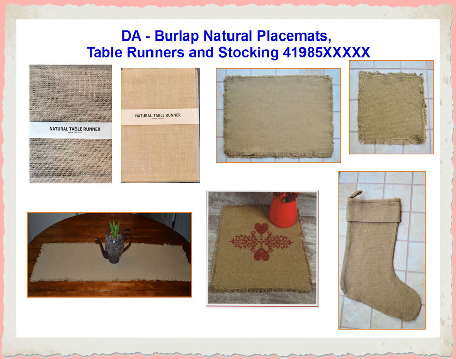 DA - Burlap Natural Placemats, Table Runners and Stocking 41985XXXXX