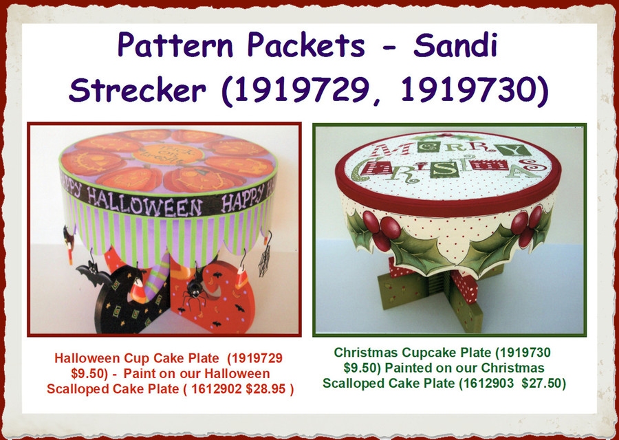 E-Packets - Sandi Strecker (1919729, 1919730)List Price $10.50 Special Price $6.50 and/or the Cake Plate Surfaces (1612902, 1612903 )