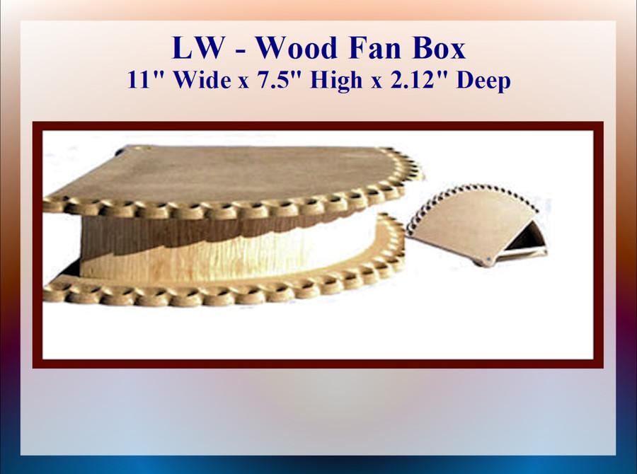 "LW - Fan Box 11"" Wide x 7.5"" High x 2.12"" Deep (224108) List Price $22.00"