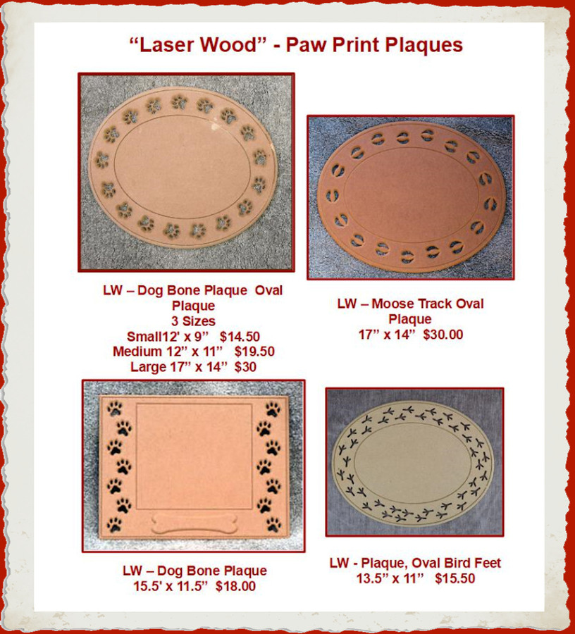LW - Dog,Moose and Bird Paw Plaques (10104, 1117, 1120, 1124 1136,162340001)