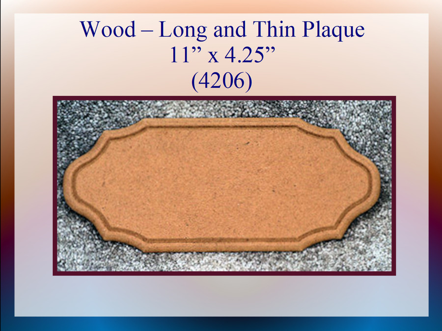 "Wood - Long and Thin Plaque  11"" x 4.25 (4206) List Price $6.00"
