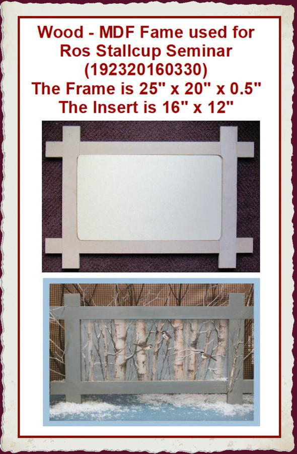 "Wood - MDF Fame used for Ros Stallcup Seminar 25"" x 20"" (192320160330) List Price $21.00"