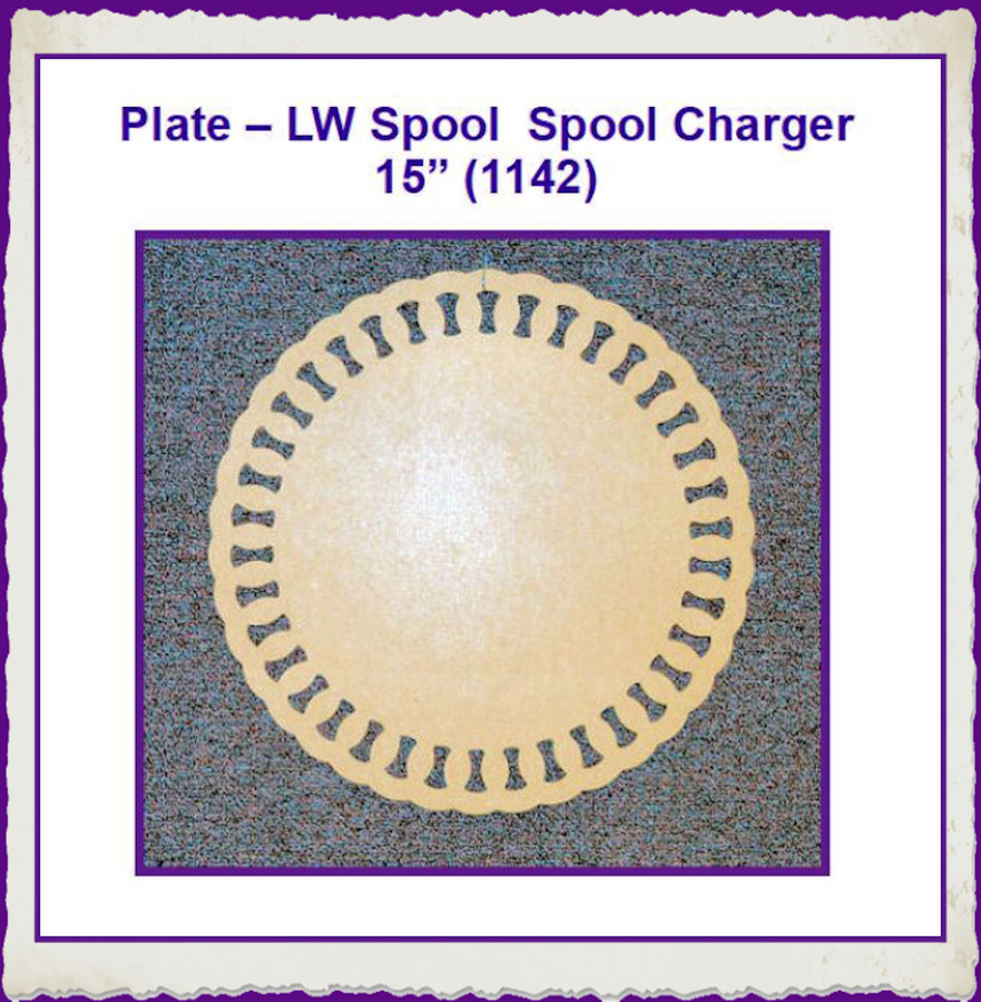 "Plate - LW Spool Charger 15""  (1142) List Price $9.00"