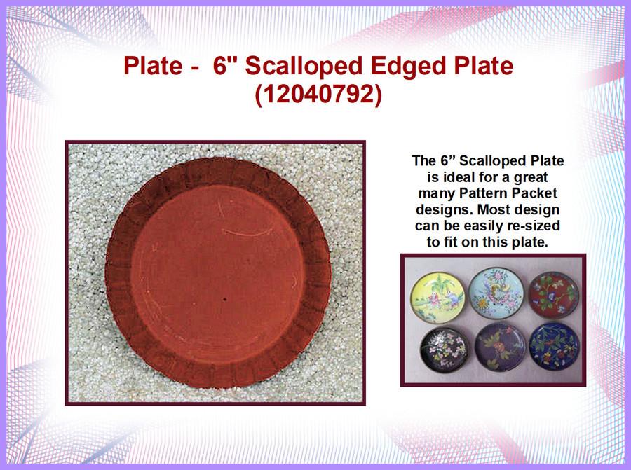 "Plate - Pan, 6"" scalloped (12040792)List Price $3.75"