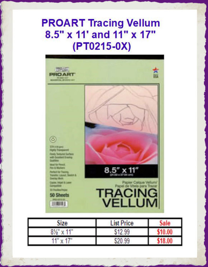 "PT -- PROART Tracing Vellum 8.5"" x 11' and 11"" x 17"" (PT0215-0X) List Price $12.99/$20.00"