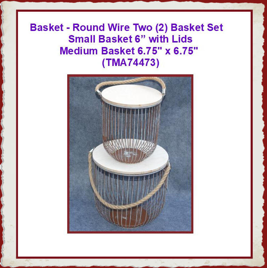 Basket - Round Wire Two  (2) Basket Set with Lids (TMA74473)List Price $40.00  Sale Price $32.00