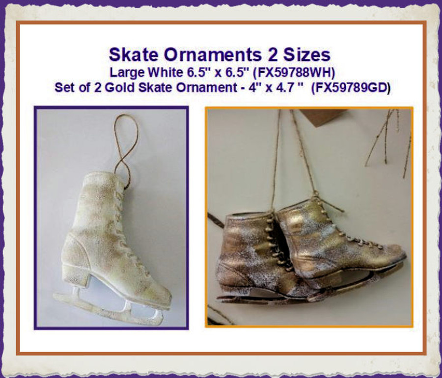 OR -Skate Ornaments 2 Sizes (FX59788WH, FX59789GD) List Price $7.50