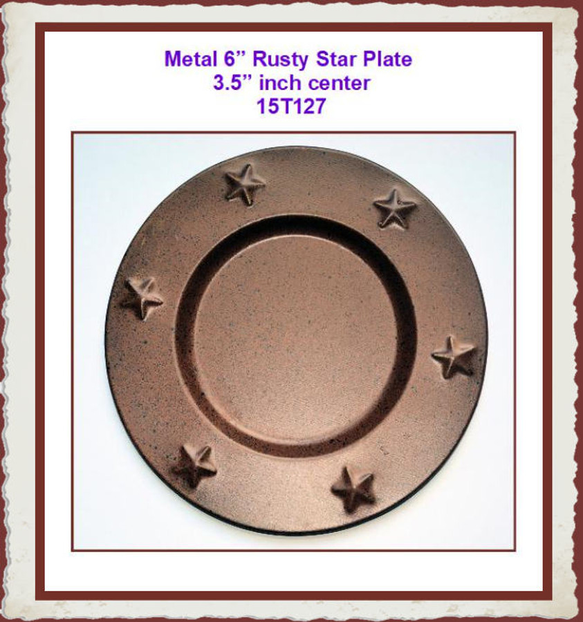 "Plate -  6"" Rusty  Metal Star Plate ( 15T127) List Price $6.00"