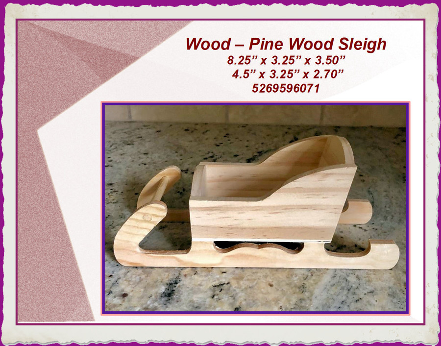 "Wood – Pine Wood Sleigh 8.25"" x 3.25"" x 3.50""  (5269596071) List Price $8.00"