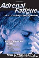 Adrenal Fatigue: The 21st Century Stress Syndrome, cover