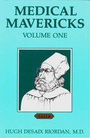 Medical Mavericks, Volume 1, Hugh Riordan, MD, cover