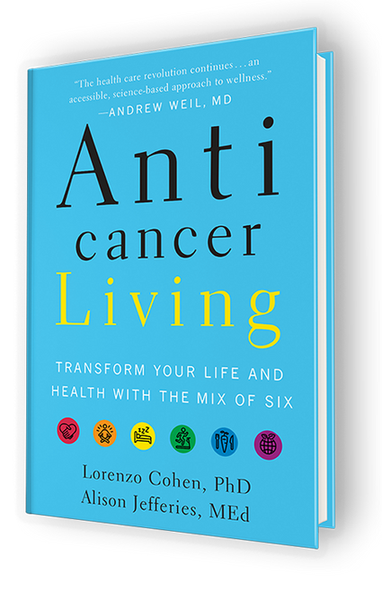 Anti Cancer Living: Transform Your Life and Health with the Mix of Six, cover