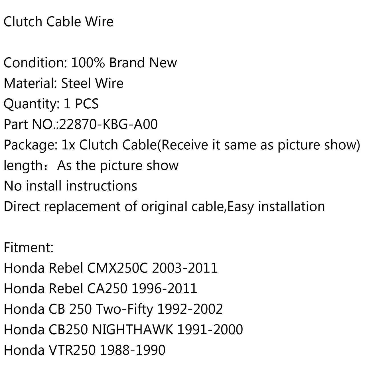 Clutch Cable 22870-KBG-A00 Honda Rebel CMX250C (03-11) CA250 (96-11) CB250