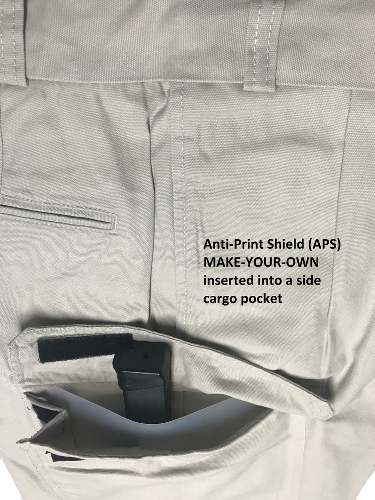 "You can MAKE-YOUR-OWN Anti-Print Shields for Khakis, Cargos, Jeans, or Shorts.  A customized APS smooths-over bumpy surfaces of a gun or tools in your pockets. They can keep the outer surface of clothing from ""printing"" an image of your gun or others tools (cell phones, coins, knives, spare magazines, etc.). MAKE-YOUR-OWN APS is a great solution to hide the contents of your over-stuffed cargo pant side pockets."