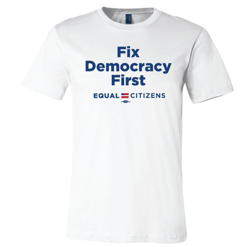 Fix Democracy First - Stacked Text Design (Unisex White Tee)
