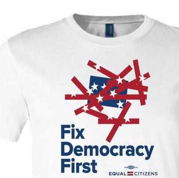 Fix Democracy First - Flag Design (Unisex White Tee)