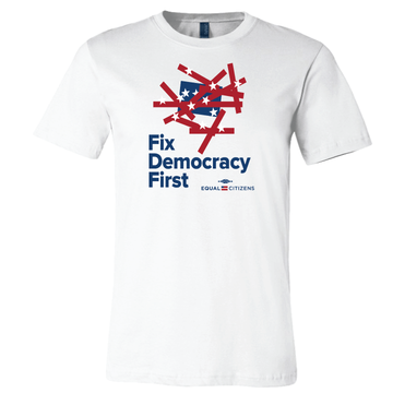 Fix Democracy First - Flag Design (Unisex White Tee)