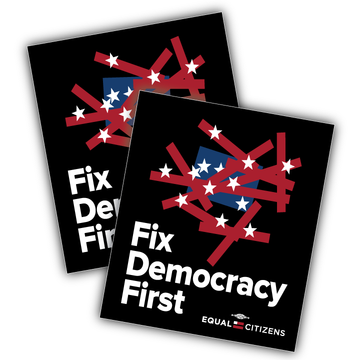 "Fix Democracy First - Flag Design (4"" x 4.6"" Vinyl Sticker -- Pack of Two!)"