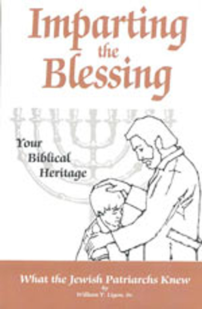 Imparting The Blessing: Your Biblical Heritage