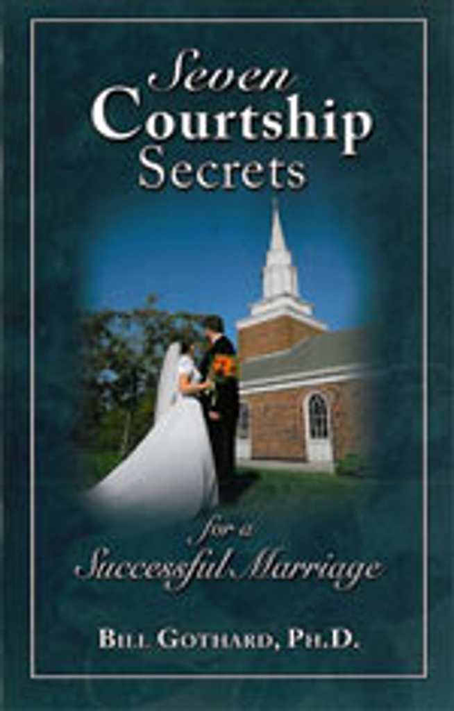 Seven Courtship Secrets for a Successful Marriage
