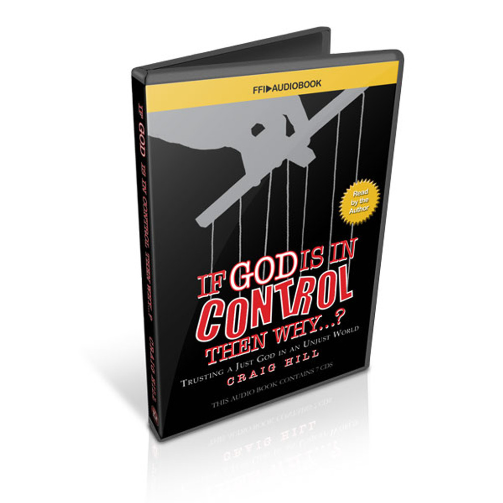 If God is In Control, Then Why...? Audio Book