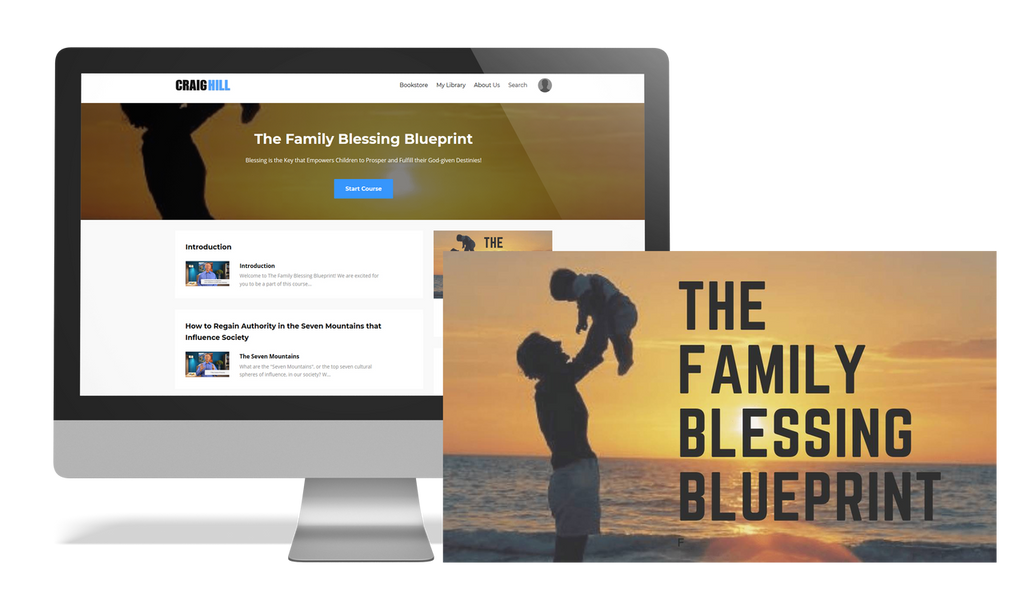 """The Family Blessing Blueprint"" is our twenty-three part online course where Craig Hill teaches about creating a culture of blessing, the authority parents have in the lives of their children, the difference this authority can make if implemented as God intended, and the critical times of blessing in a person's life."