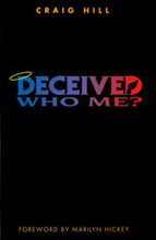 Deceived Who Me?