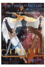 The Feasts of the Lord...Preparing the Bride of Messiah