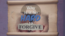 Why is it So Hard to Forgive? - Online Course
