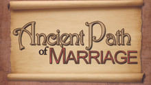 Ancient Path of Marriage - Online Course