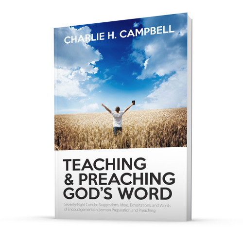 Teaching and Preaching God's Word: 78 Concise Exhortations