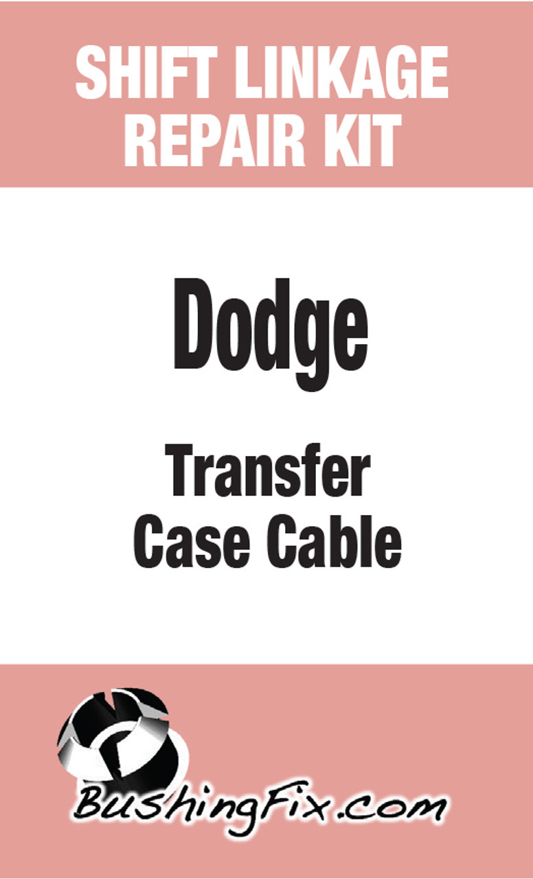 Dodge Dakota transfer or shift cable repair kit with replacement bushing and easy to follow directions.