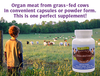 "Picture of a boy looking at a field of cows grazing with the words ""Organ meat from grass-fed cows in convenient capsule and powder form. This is one perfect supplement!"" written on the picture at the top."