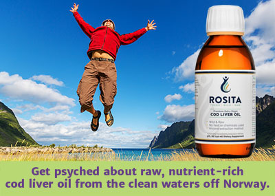 "Man jumping for joy off the coast of Norway with a bottle of Rosita Extra Virgin Cod Liver Oil and the words ""Get psyched about raw, nutrient-rich cod liver oil from the clean waters off Norway."""