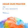 Hear Our Prayer - Joy