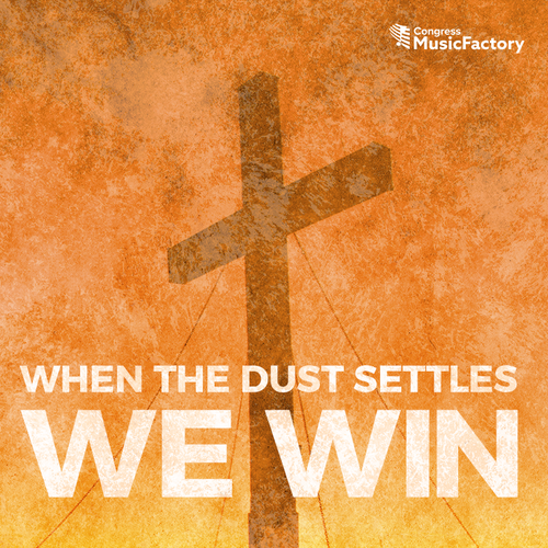 When The Dust Settles We Win - Digital Download