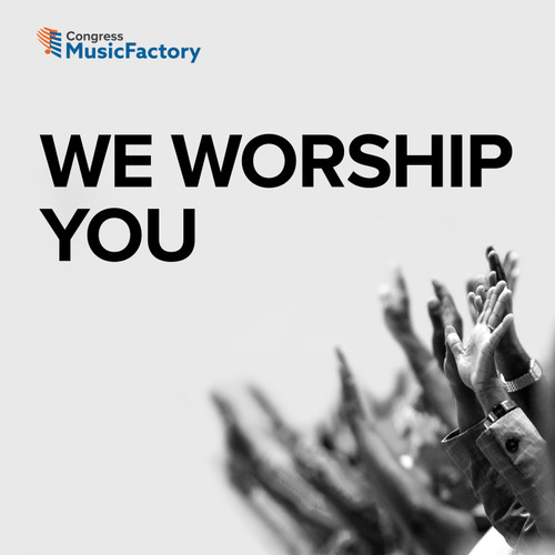 We Worship You (Praise & Worship) - Digital Download