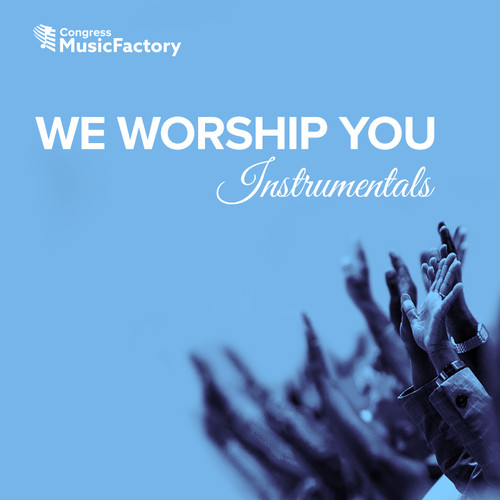 We Worship You Instrumentals - Digital Download